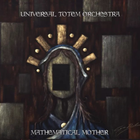 Mathematical Mother Universal Totem Orchestra