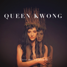Love Me To Death Queen Kwong