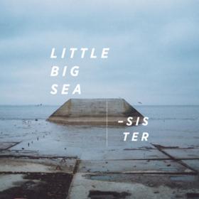 Sister Little Big Sea