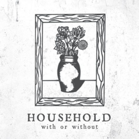 With Or Without Household