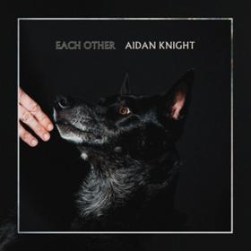 Each Other Aidan Knight