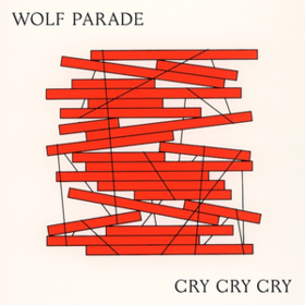 Cry Cry Cry (Coloured) Wolf Parade