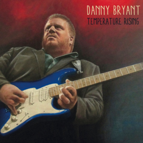 Temperature Rising Danny Bryant