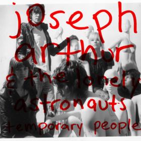 Temporary People Joseph Arthur