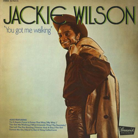 You Got Me Walking Jackie Wilson