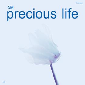 Precious Life Am