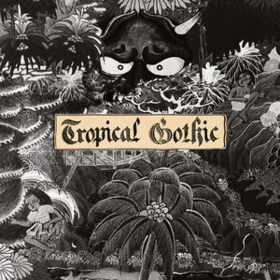 Tropical Gothic Mike Cooper