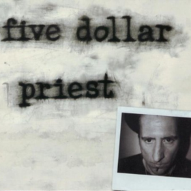 Five Dollar Priest Five Dollar Priest