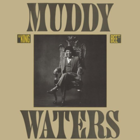 King Bee Muddy Waters
