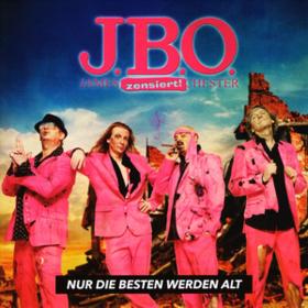 Nur Die Besten Werden Alt J.B.O.