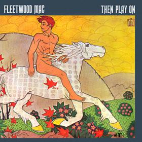 Then Play On Fleetwood Mac