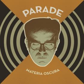 Materia Oscura Parade