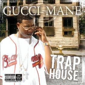Trap House Gucci Mane