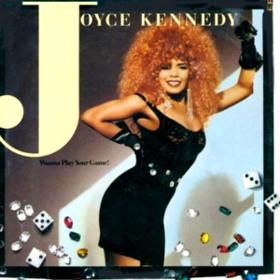 Wanna Play Your Game Joyce Kennedy
