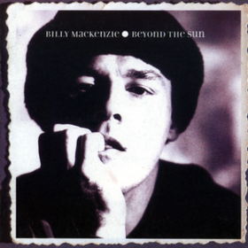 Beyond The Sun Billy Mackenzie