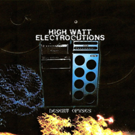 Desert Opuses High Watt Electrocutions