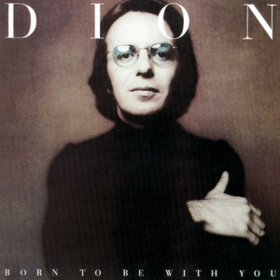 Born To Be With You Dion