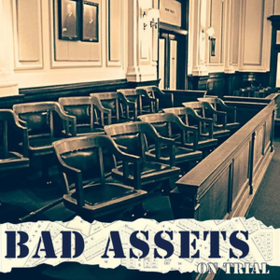 On Trial Bad Assets