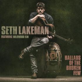 Ballads Of The Broken Few Seth Lakeman