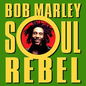 Soul Rebel Bob Marley