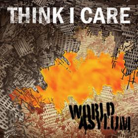 World Asylum Think I Care