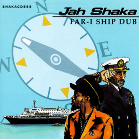 Far-i Ship Dub Jah Shaka