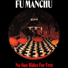 No One Rides For Free Fu Manchu