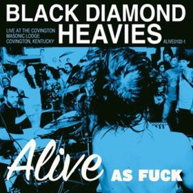 Alive As Fuck Black Diamond Heavies
