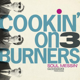 Soul Messin' Cookin' On 3 Burners
