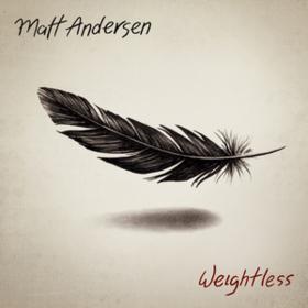 Weightless Matt Andersen