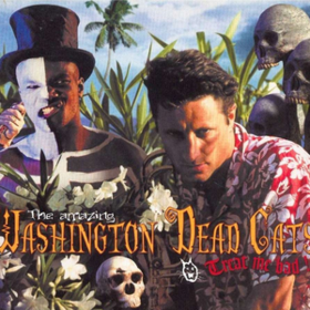 Treat Me Bad Washington Dead Cats