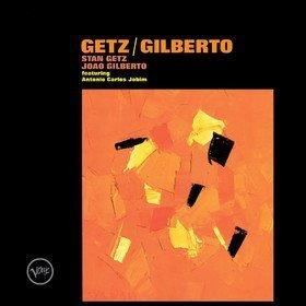 Getz / Gilberto Stan Getz & Joao Gilberto