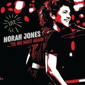 Til We Meet Again (Live) Norah Jones