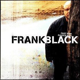 Fast Man Raider Man Frank Black