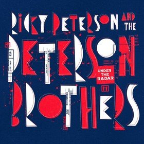 Under The Radar Ricky Peterson & The Peterson Brothers