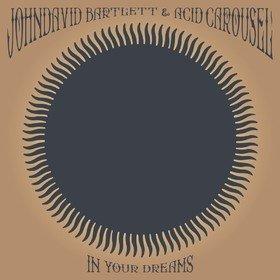 In Your Dreams Johndavid Bartlett & Acid Carousel
