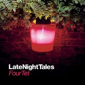 Late Night Tales Four Tet
