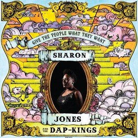 Give The People What They Want Sharon Jones & The Dap-Kings
