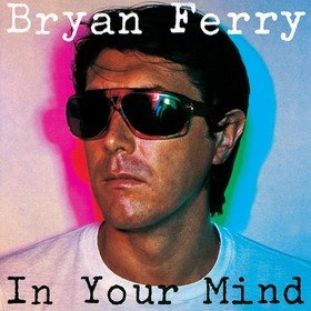 In Your Mind Bryan Ferry