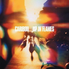 Up In Flames Caribou