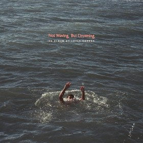 Not Waving, But Drowning Loyle Carner