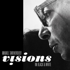Visions In Black & White Mikael Tariverdiev