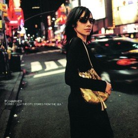 Stories From The City, Stories From The Sea PJ Harvey