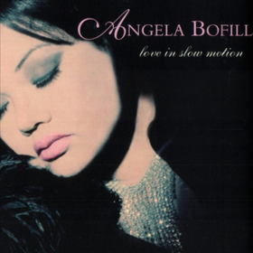 Love In Slow Motion Angela Bofill
