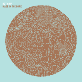 Made In The Dark Hot Chip