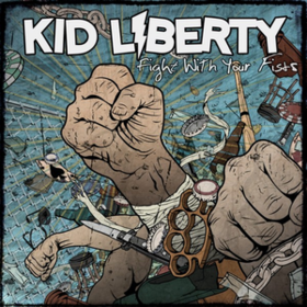 Fight With Your Fists Kid Liberty