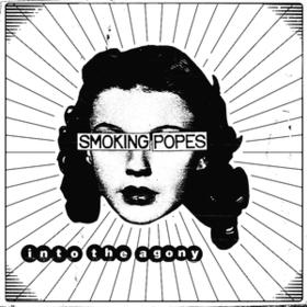Into The Agony Smoking Popes