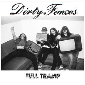Full Tramp Dirty Fences