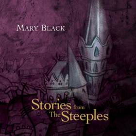 Stories From The Steeples Mary Black