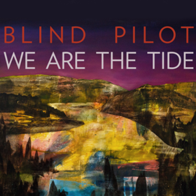 We Are The Tide Blind Pilot
